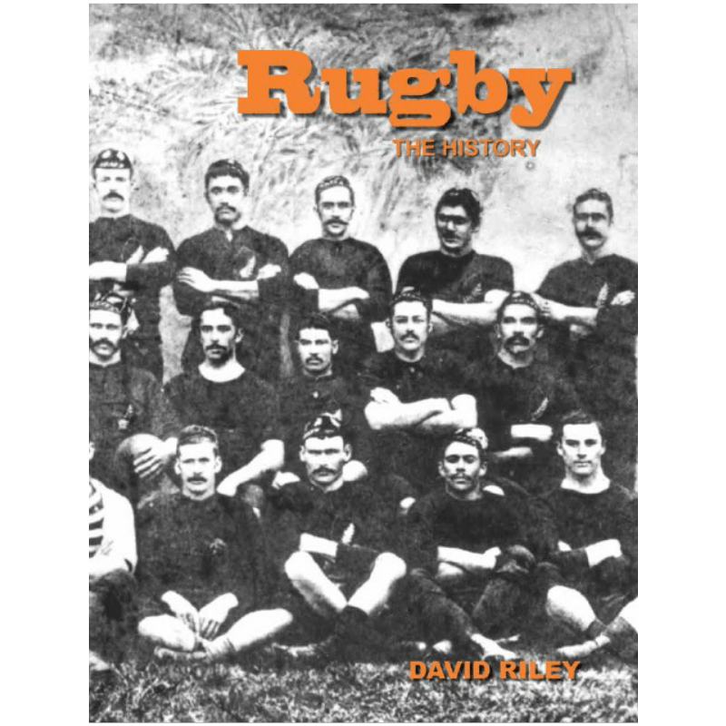 Rugby The History by David Riley