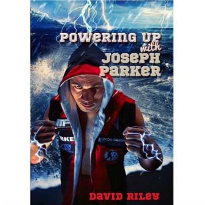 Powering Up with Joseph Parker by David Riley