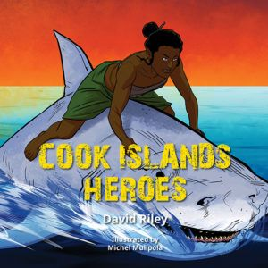 Cook Islands Heroes by David Riley