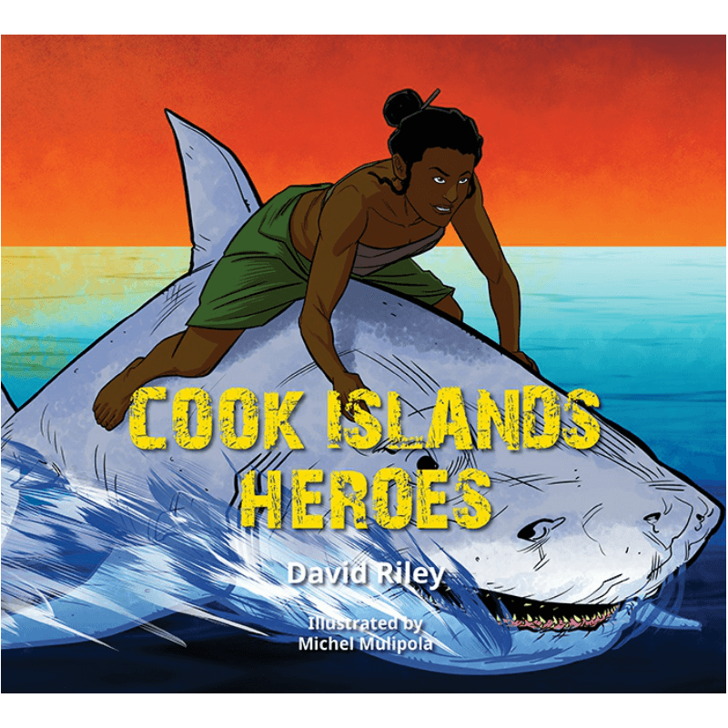 Cook Island Heroes by David Riley